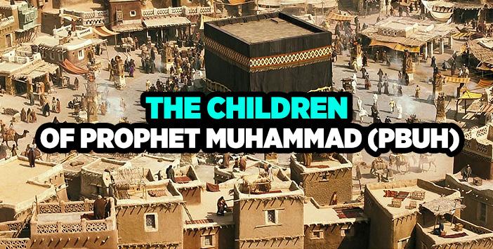 PROPHET MUHAMMAD'S CHİLDREN