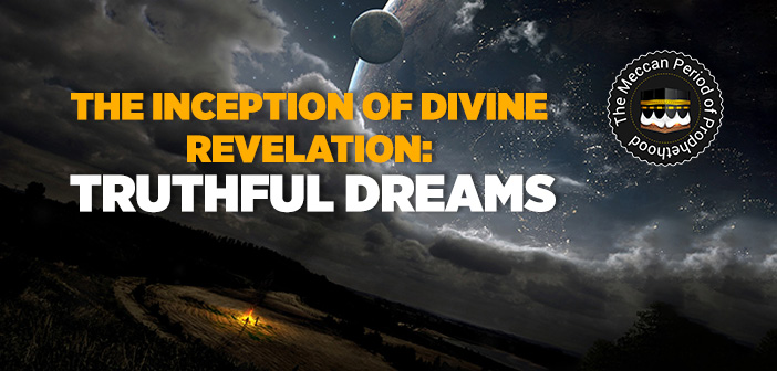 THE INCEPTION OF DIVINE REVELATION 'TRUTHFUL DREAMS'