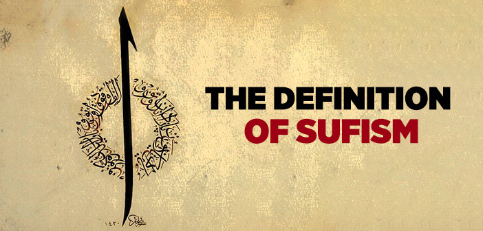 WHAT IS THE DEFINITION OF SUFISM