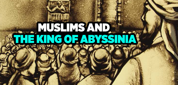 MUSLIMS AND THE KING OF ABYSSINIA