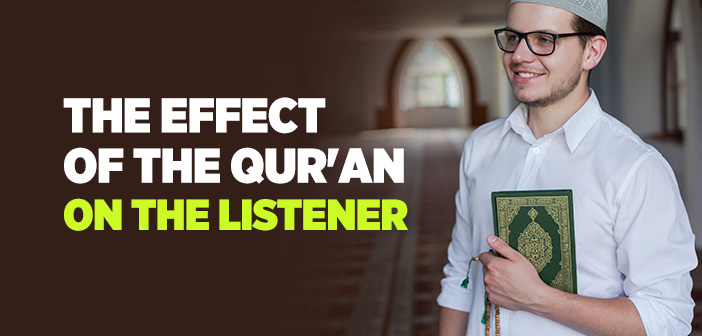 THE EFFECT OF THE QUR'AN ON THE LISTENER