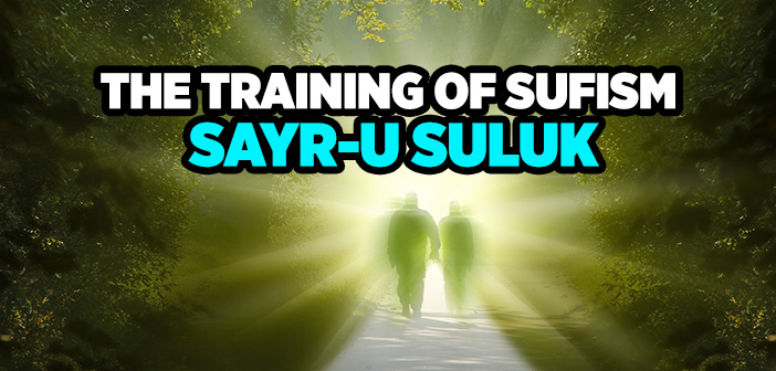 THE TRAINING OF SUFISM (SAYR SULUK)