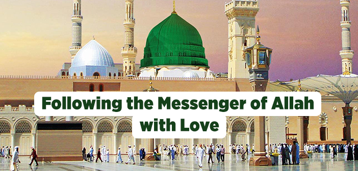 Following the Messenger of Allah with Love