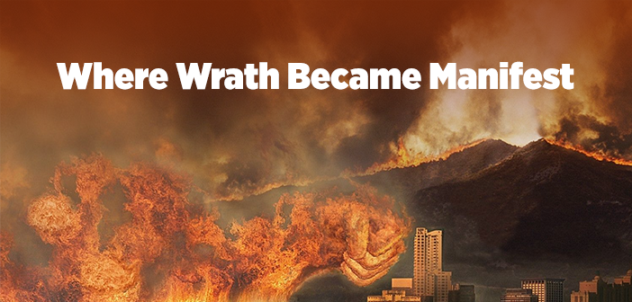 Where Wrath Became Manifest