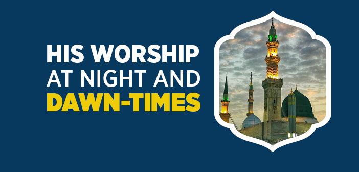 His Worship at Night and Dawn-times