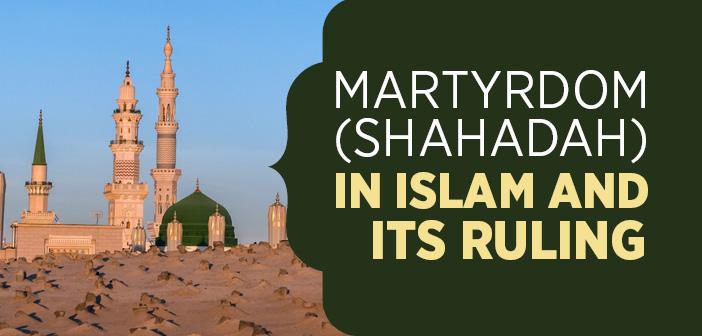 Martyrdom (Shahadah) in Islam and its Ruling (Maliki)