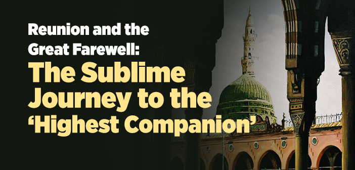 Reunion and the Great Farewell: The Sublime Journey to the 'Highest Companion'