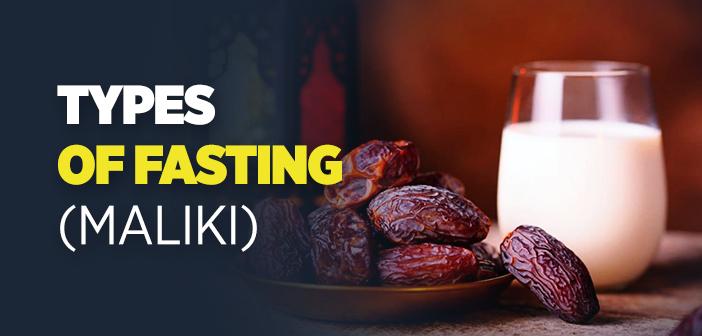Types of Fasting (Maliki)