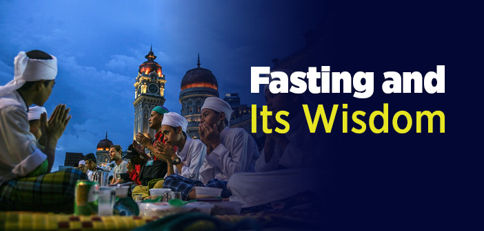 Fasting and Its Wisdom