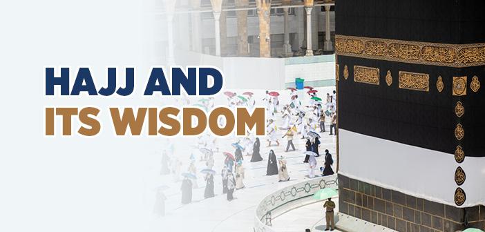Hajj and Its Wisdom