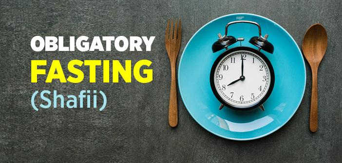 Obligatory Fasting (Shafii)