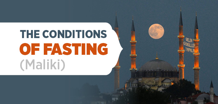The Conditions of Fasting (Maliki)