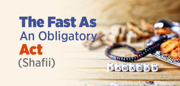 The Fast As An Obligatory Act (Shafii)