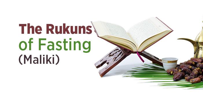 The Rukuns of Fasting (Maliki)