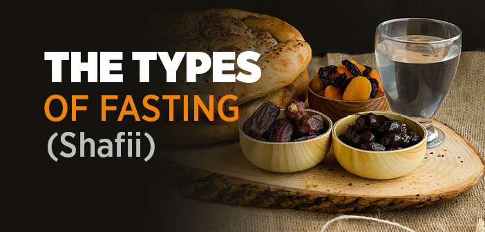 The Types of Fasting (Shafii)