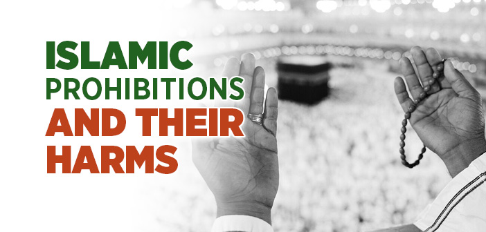 Islamic Prohibitions And Their Harms