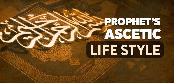 Prophet's Ascetic Life Style