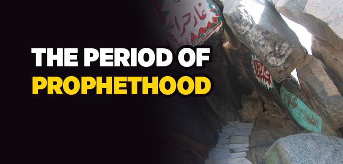 The Period of Prophethood